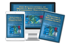 Welcome to the encyclopedia of medical breakthroughs the encyclopedia of medical breakthroughs and forbidden treatments soft cover edition and electronic ebook combo 5995 fandeluxe Gallery